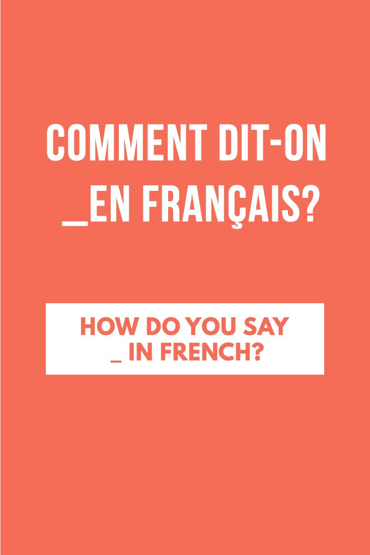 best images about brushing up on my french comment dit on en franccedilais how do you say in french
