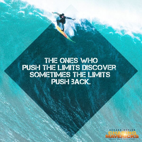 Chasing mavericks the limits