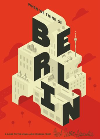Herb Lester Associates: When we Think of Berlin