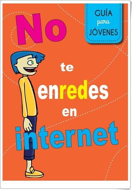 """""""No te enredes en Internet"""" (Guía juvenil)"""