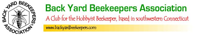 Back Yard Beekeepers Association- A Club for the Hobbyist Beekeeper, based in southwestern Connecticut