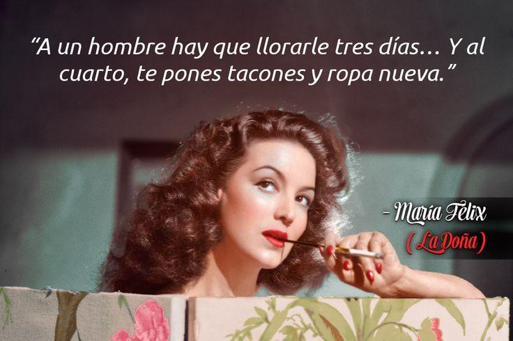 Hay que hacer caso a La Doña. ;)  #frases #citas #quotes #latina #LaDoña #MaríaFélix #amor #desamor #pareja #LatinoMeetup  www.latinomeetup.com - La comunidad líder en contactos latinos.