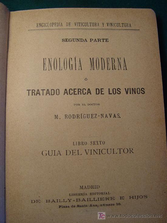 ENOLOGIA MODERNA O TRATADO ACERCA DE LOS VINOS TOMO VI - GUIA DEL VINICULTOR -C.1905 -ILUSTACIONES