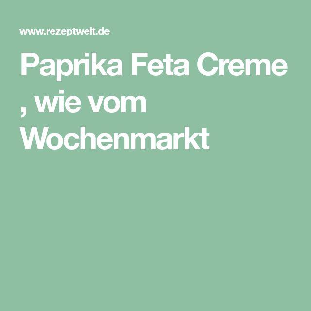 Paprika Feta Creme , wie vom Wochenmarkt