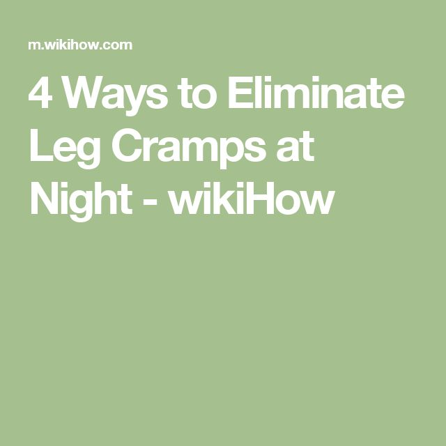 4 Ways to Eliminate Leg Cramps at Night - wikiHow