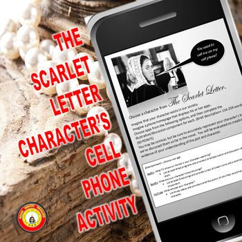 """What secrets might we find on Hester's cell phone? This is a creative assignment I designed to evaluate students' understanding of characters in The Scarlet Letter; however, it can be used with any character from literature or history...even current """"characters"""" in the news."""