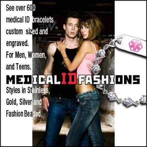Over 600 different medical ID bracelet choices at Medical ID Fashions https://www.medicalidfashions.com