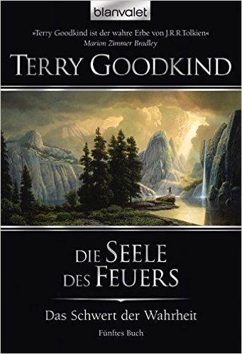 Das Schwert der Wahrheit 5: Die Seele des Feuers: Amazon.de: Terry Goodkind, Caspar Holz: Bücher