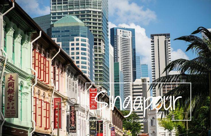 Singapour quartiers blog voyage lovelivetravel