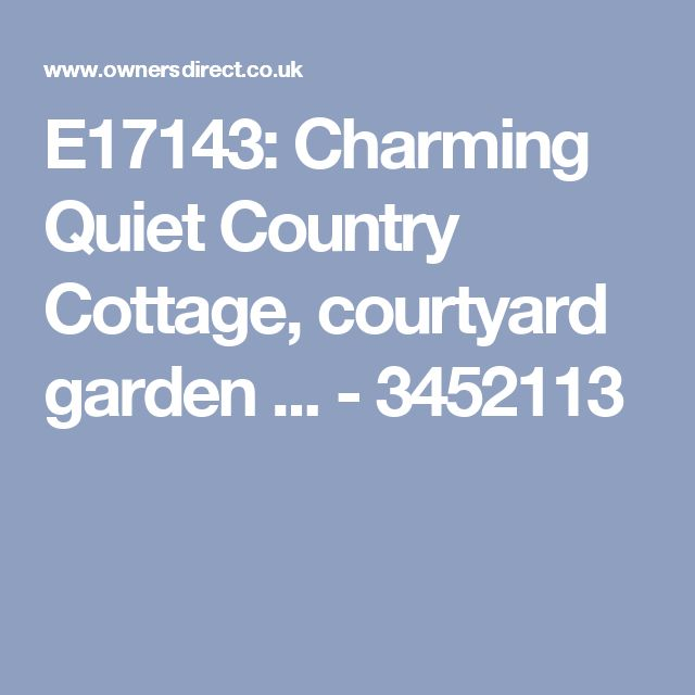 E17143: Charming Quiet Country Cottage, courtyard garden ... - 3452113