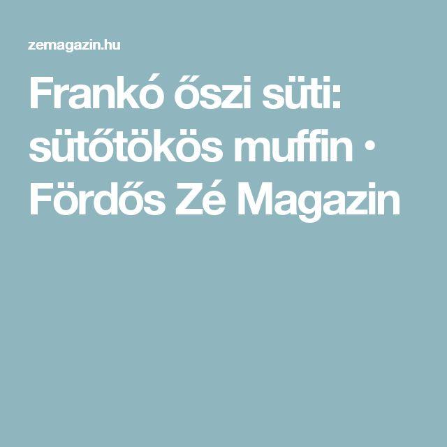 Frankó őszi süti: sütőtökös muffin • Fördős Zé Magazin