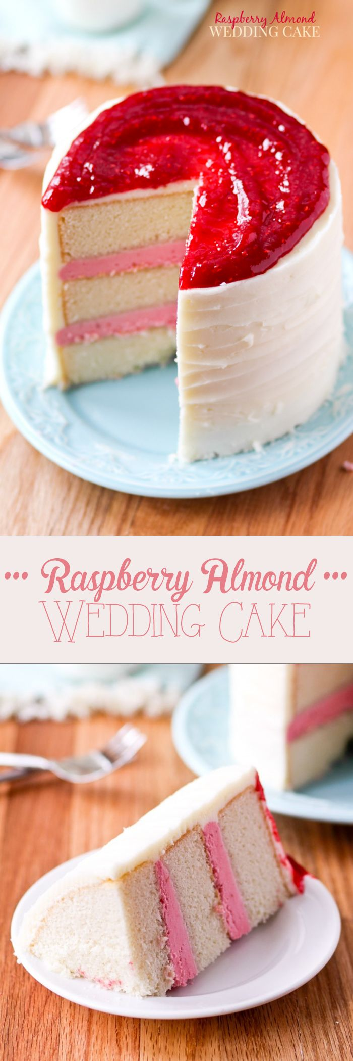 RASPBERRY ALMOND WEDDING CAKE -- I am absolutely obsessed with this cake! Probably the best I've ever had. My favorite for special occasions.