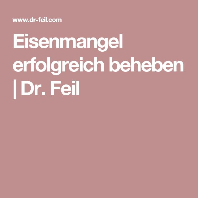 Eisenmangel erfolgreich beheben   Dr. Feil