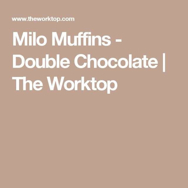 Milo Muffins - Double Chocolate   The Worktop
