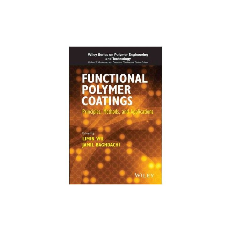 Functional Polymer Coatings ( Wiley Series on Polymer Engineering and Technology) (Hardcover)