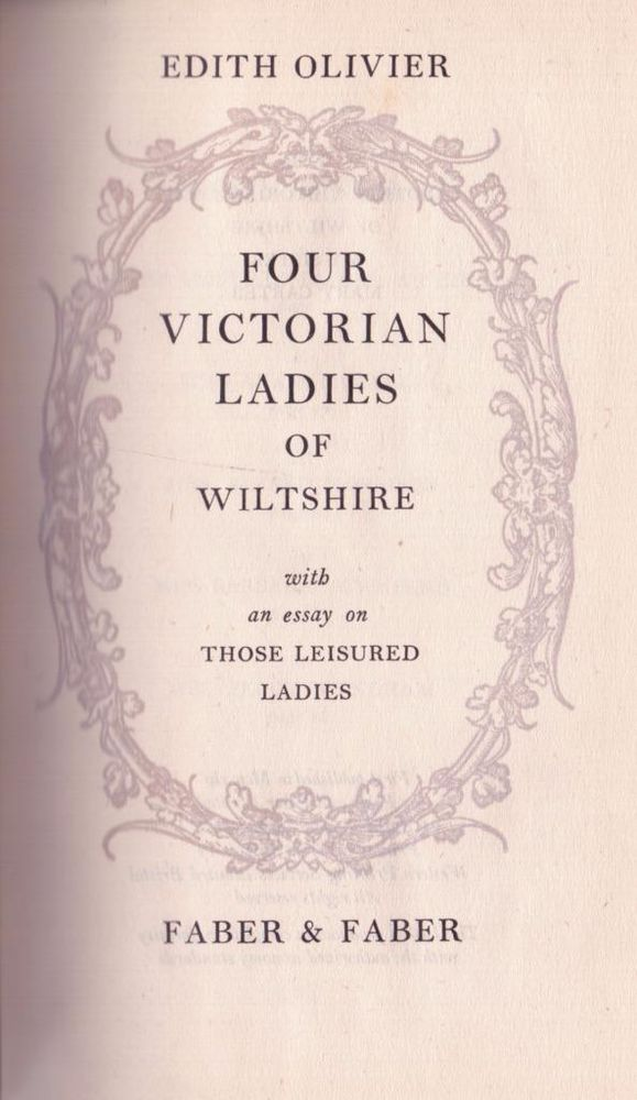 Four Victorian Ladies of Wiltshire by Edith Oliver - 1st Edition 1945 - H/cover