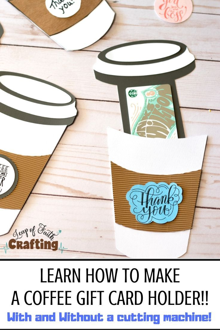 Coffee Cup Gift Card Holder Template Free Pdf And Svg File Leap Of Faith Crafting In 2020 Gift Card Holder Template Coffee Gifts Card Gift Card Holder