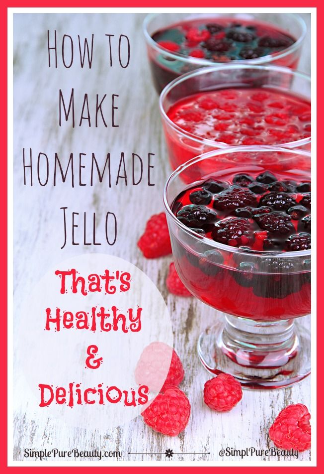 How to Make Homemade Jello That's Healthy and Delicious!   http://simplepurebeauty.com/1940 #gelatin #jello #homemade