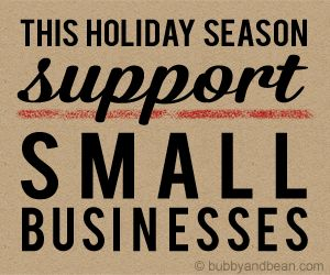 Bubby and Bean ::: Living Creatively: We Can Do It! Join Me in Supporting Small Businesses This Holiday Season (+ Free Banners For You)!