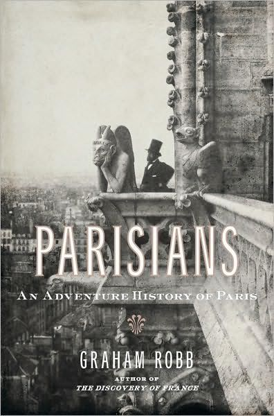"""Parisians"" by Graham Robb: Worth Reading, Parisians 1St, Real People, Robb Parisians, Graham Robb, Books Worth, Shorts, Adventure History, Great Books"