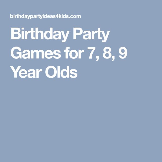 Birthday Party Games for 7, 8, 9 Year Olds