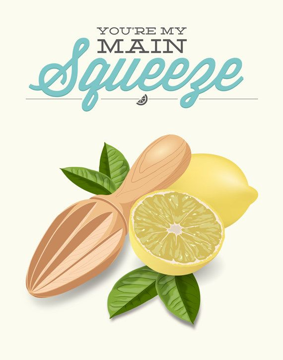 Lemon Kitchen Print You're my Main Squeeze Poster by noodlehug