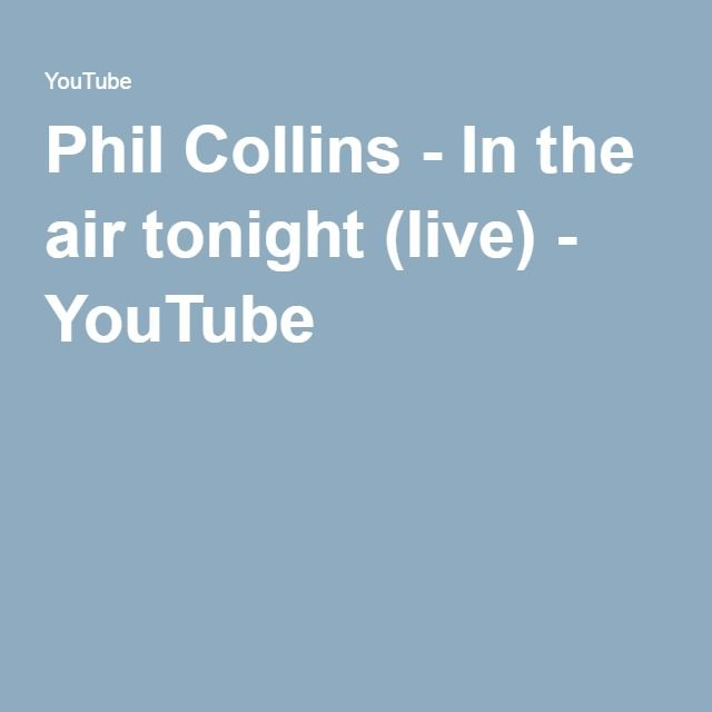 Phil Collins - In the air tonight (live) - YouTube