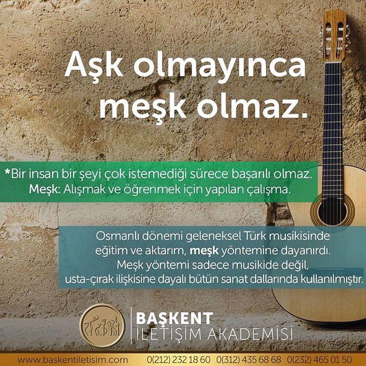 """251 Likes, 1 Comments - Başkent İletişim Akademisi (@baskentiletisim) on Instagram: """"""""Aşk olmayınca meşk olmaz."""" #NeDemek """""""