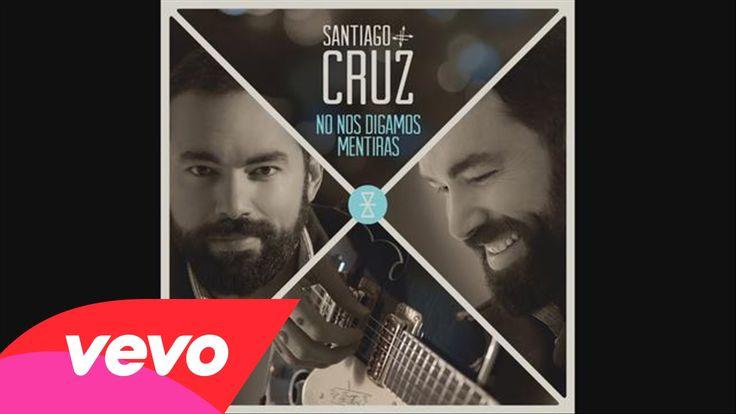 Santiago Cruz - No Nos Digamos Mentiras (Cover Audio)