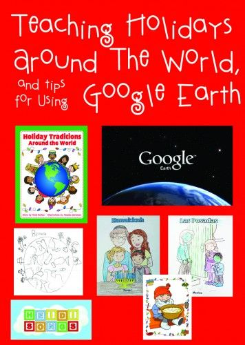 """Easy, no prep ideas for teaching """"Holidays Around the World,"""" plys tips for using Google Earth so you can """"fly"""" from one country to another to see what each place really looks like.  Love!"""
