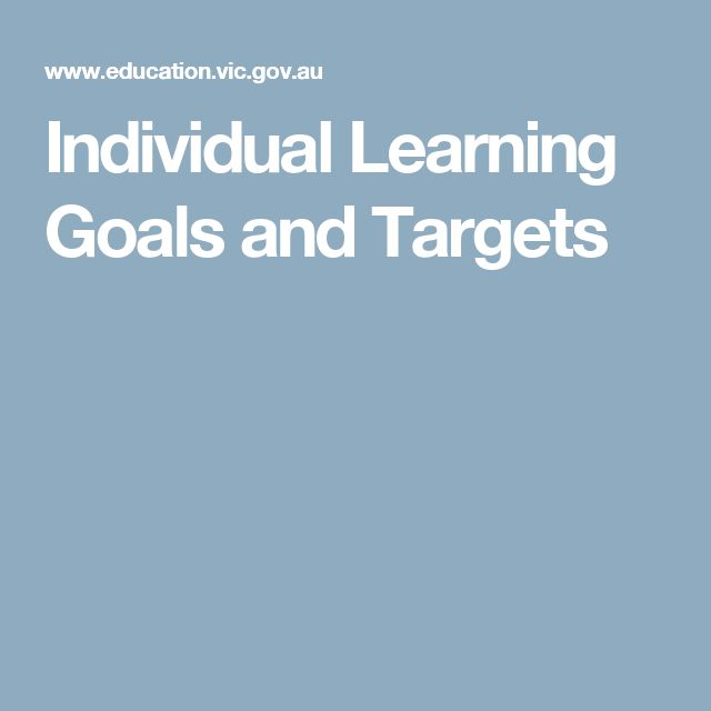 Individual Learning Goals and Targets