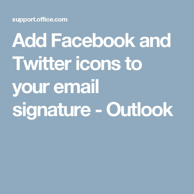 Add Facebook and Twitter icons to your email signature - Outlook