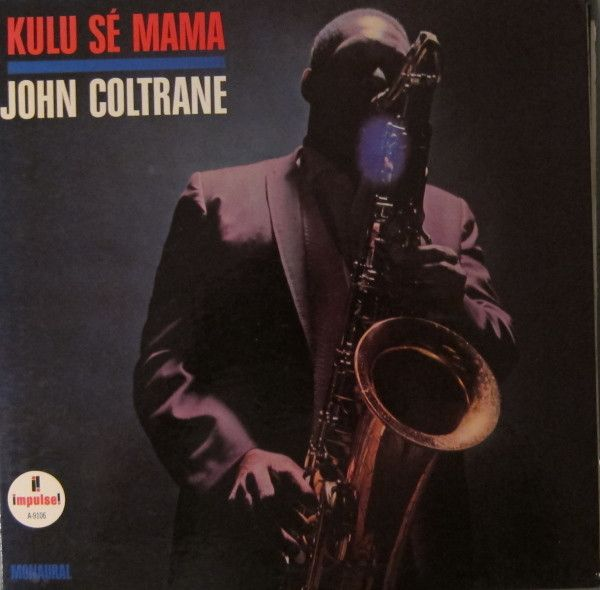 John Coltrane - Kulu Sé Mama at Discogs