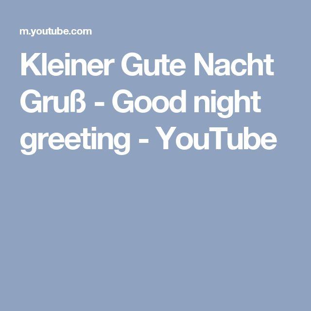 Kleiner Gute Nacht Gruß - Good night greeting - YouTube