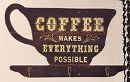 New Primitive Rustic Cafe COFFEE MAKES EVERYTHING POSSIBLE Wall Sign Hooks