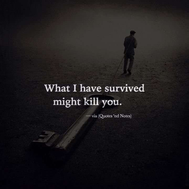 What I have survived might kill you. via (http://ift.tt/2bmAy7i)