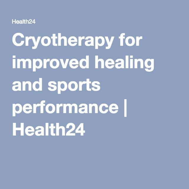 Cryotherapy for improved healing and sports performance | Health24