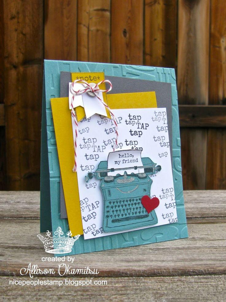 nice people STAMP!: Tap, Tap, Tap Card - Stampin' Up! by Allison Okamitsu (Typewriter card)