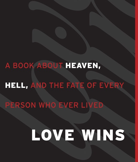 Rob Bell's Love Wins, a compelling book to read