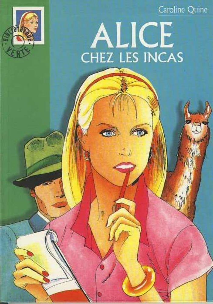 Livre Alice chez les Incas Bibliothèque verte