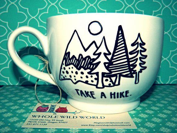Coffee Mug Take a Hike Large18oz Hand by WholeWildWorld on Etsy, $16.00 humor. funny. nature. gift. tree. mountain.