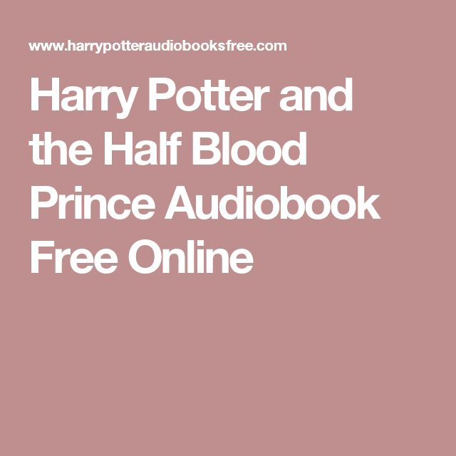 Harry Potter and the Half Blood Prince Audiobook Free Online