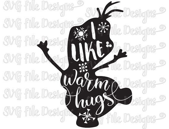 I Like Warm Hugs Olaf Frozen Snowflakes Silhouette Word Art Design Cutting File / Clipart: Svg, Eps, Dxf, Png, Jpeg for Cricut & Silhouette