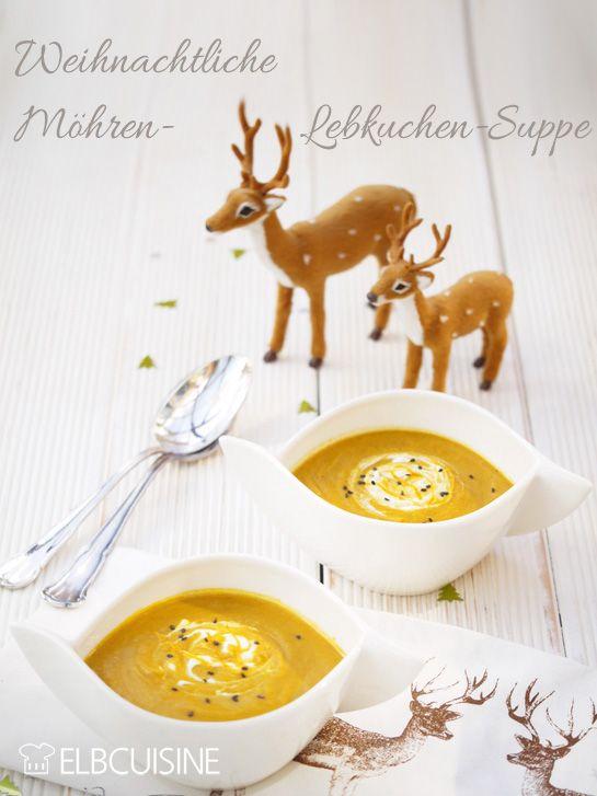 Ein himmlische Suppe mit Möhren, Lebkuchen und Zimt, die sicher auch dem Christkind schmecken würde!