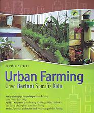 Urban Farming - Gaya Bertani Spesifik Kota, Nugraheni Widyawati - AJIBAYUSTORE