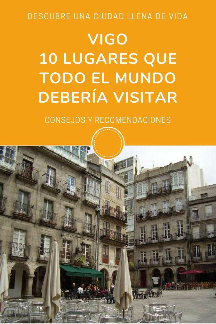 Visitar Vigo Qué Hacer Qué Ver Dónde Comer No Te Lo Pierdas Galicia Turismo Viajar Por España Vigo España