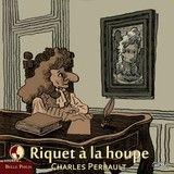 Riquet à la houppe de Charles PERRAULT Livre audio Téléchargement (56_139) - Le Livre Qui Parle
