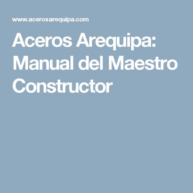 Aceros Arequipa: Manual del Maestro Constructor