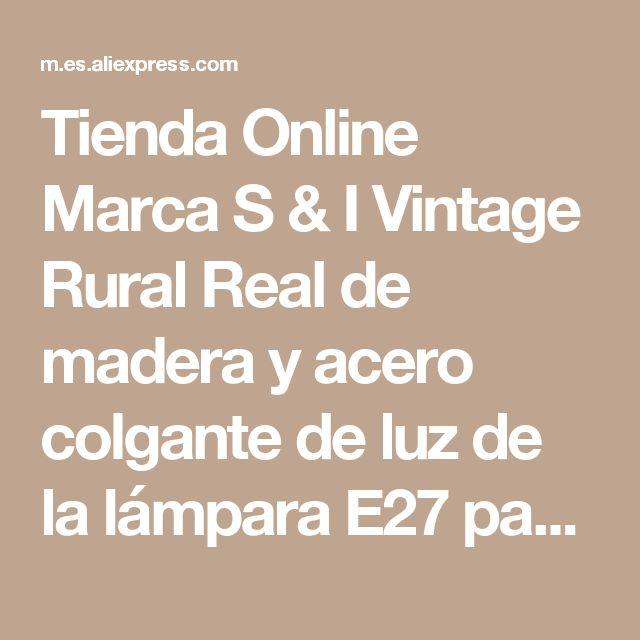 Tienda Online Marca S & I Vintage Rural Real de madera y acero colgante de luz de la lámpara E27 para Loft Bar café y la restauración de decoración | Aliexpress móvil