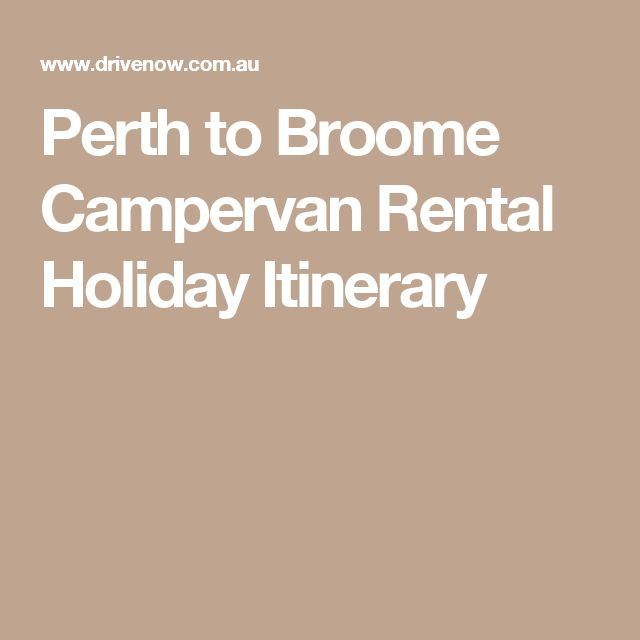 Perth to Broome Campervan Rental Holiday Itinerary